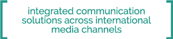 Integrated communication solutions accross international media channels